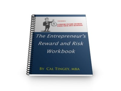 The Entrepreneur's Reward and Risk Workbook by Cal Tingey, MBA